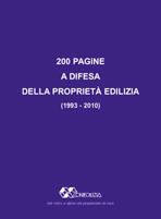 200 PAGINE A DIFESA DELLA PROPRIETA' EDILIZIA (1993 - 2010)