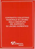 CONTRATTO COLLETTIVO NAZIONALE DI LAVORO SULLA DISCIPLINA DEL RAPPORTO DI LAVORO DOMESTICO