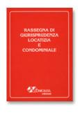 RASSEGNA DI GIURISPRUDENZA LOCATIZIA E CONDOMINIALE - VOLUME II