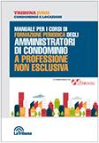 MANUALE PER I CORSI DI FORMAZIONE PERIODICA DEGLI AMMINISTRATORI DI CONDOMINIO A PROFESSIONE NON ESCLUSIVA