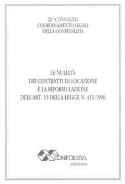 LE NULLITA' DEI CONTRATTI DI LOCAZIONE E LA RIFORMULAZIONE DELL'ART. 13 DELLA LEGGE N. 431/1998