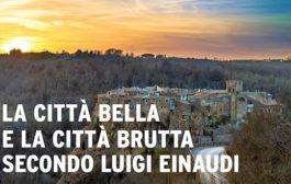 La città bella e la città brutta secondo Luigi Einaudi – 26.7.2017